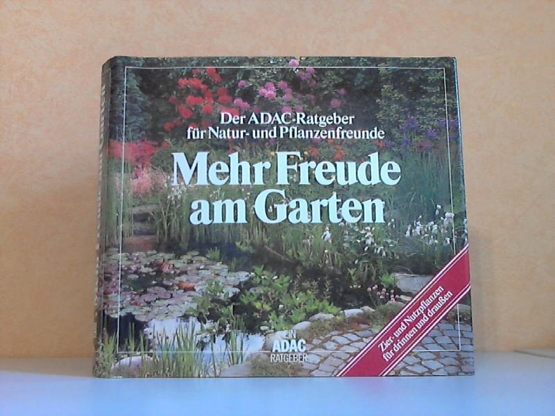 Mehr Freude am Garten - Der ADAC-Ratgeber für Natur-und Pflanzenfreunde