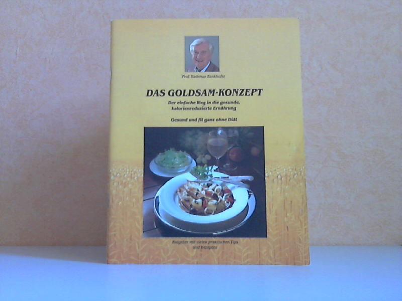 Das Goldsam-Konzept - Der einfache Weg in die gesunde kalorienreduzierte Ernährung - Gesund und fit ganz ohne Diät