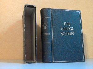 Die Bibel oder die ganze Heilige Schrift des Alten und Neuen Testament nach der deutschen Übersetzung Martin Luthers