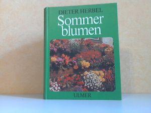 Sommerblumen - Ein- und Zweijahrsblumen für Gärten und Grünanlagen Mit einem Beitrag von Prof. Dr. Richard Hansen Weihenstephan - 61 Farbfotos und 20 Zeichnungen
