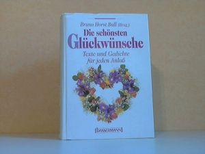 Die schönsten Glückwünsche - Texte und Gedichte für jeden Anlaß Zeichnungen: Daniela Schneider