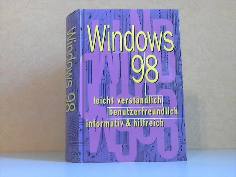 Windows 98 leicht verständlich, benutzerfreundlich, informativ und hilfreich