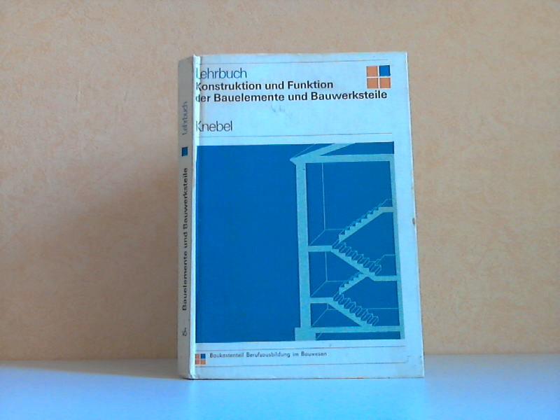 Konstruktion und Funktion der Bauelemente und Bauwerksteile - Lehrbuch Mit 163 Bildern und 26 Tabellen
