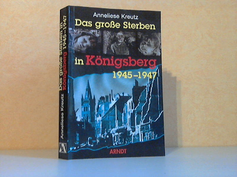 Das große Sterben in Königsberg 1945-1947