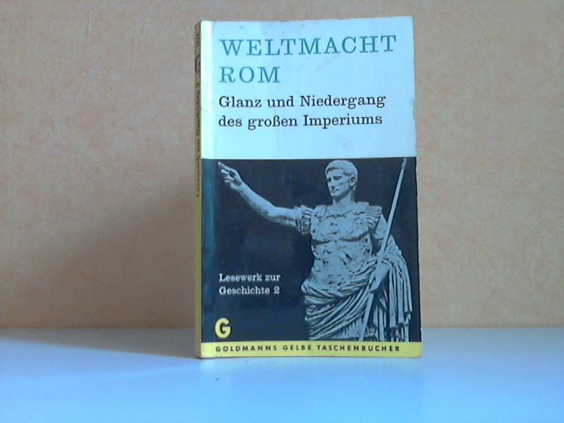Lesewerk zur Geschichte 2: Weltmacht Rom - Glanz und Niedergang des großen Imperiums Goldmanns gelbe Taschenbücher Band 1813