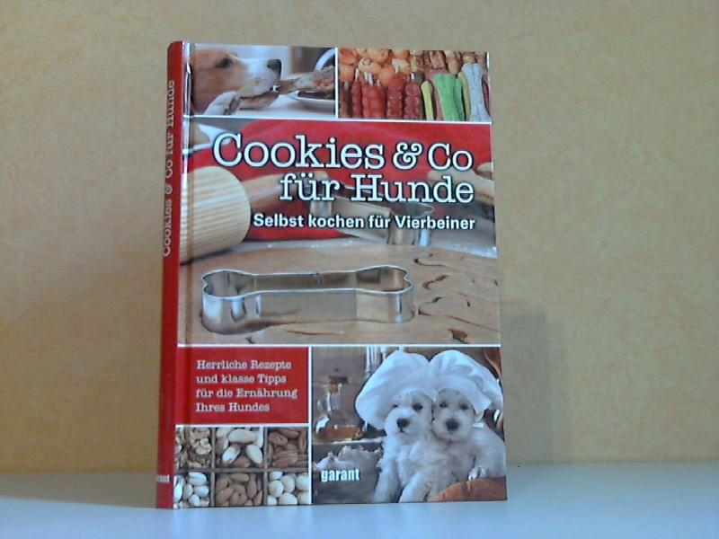 Cookies und Co für Hunde - Selbst kochen für Vierbeiner