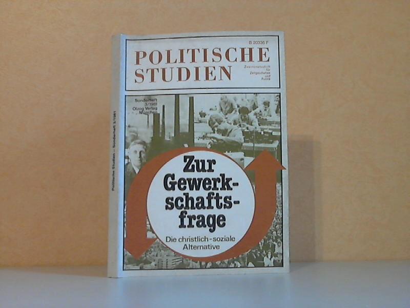 Politische Studien: Sonderheft 3/1981: Zur Gewerkschaftsfrage - Die christlich-soziale Alternative