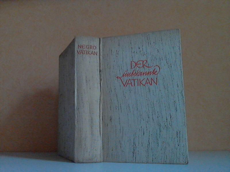 Der unbekannte Vatikan Mit 35 Bildern und einem Plan der Vatikanstadt