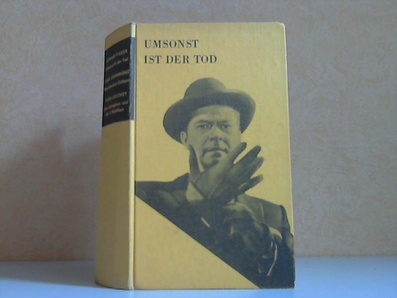 Umsonst ist der Tod - Drei Kriminalromane
