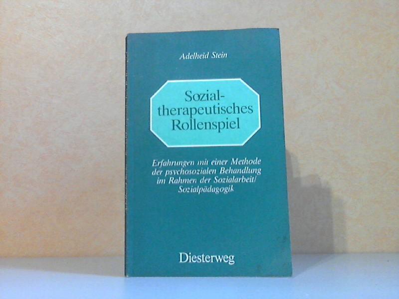 Sozialtherapeutisches Rollenspiel - Erfahrungen mit einer Methode der psychosozialen Behandlung im Rahmen der Sozialarbeit/ Sozialpädagogik