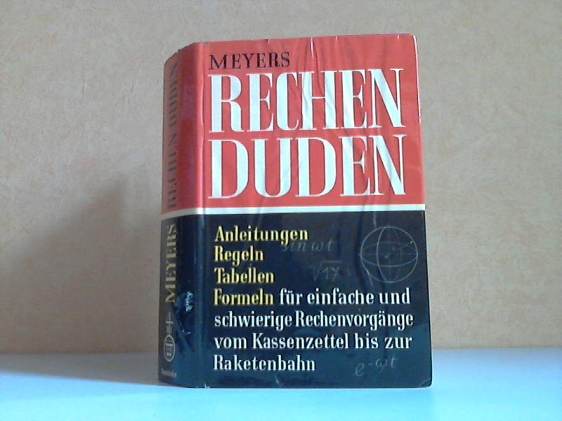Meyers Rechenduden - Anleitungen, Regeln, Tabellen, Formeln für einfache und schwierige Rechenvorgänge