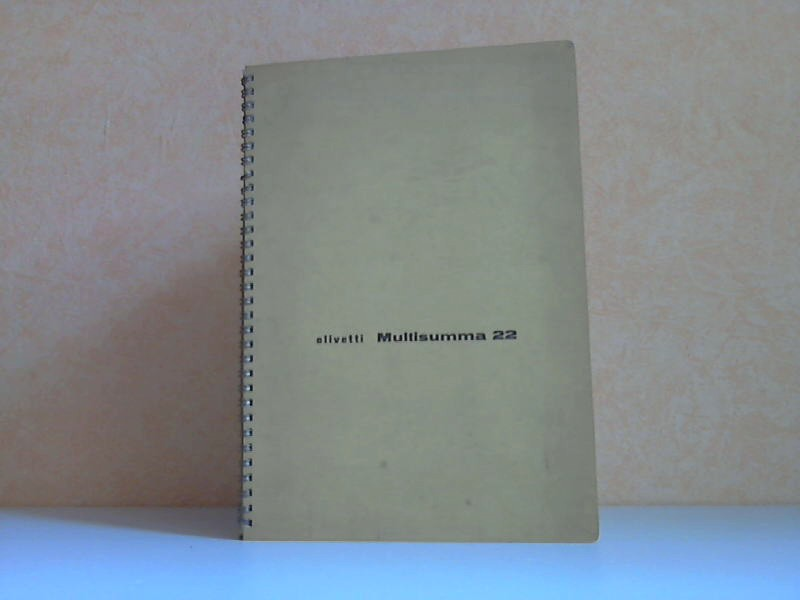 Olivetti Multlsunnnna 22 - Gebrauchsanweisung für die elektrische, schreibende Rechenmaschine