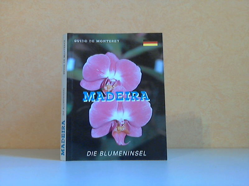 Madeira - Die Blumeninsel
