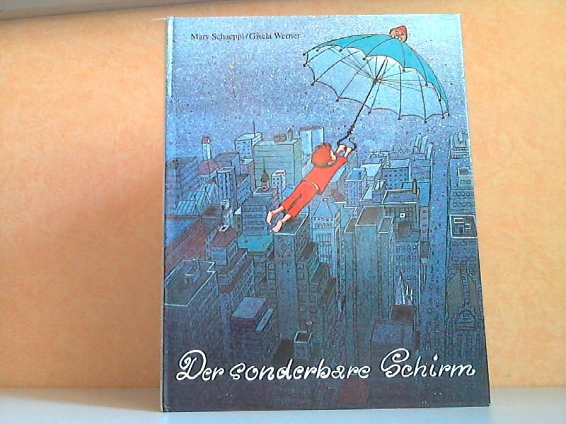 Der sonderbare Schirm - Eine gar merkwürdige Geschichte mit Bildern von Gisela Werner