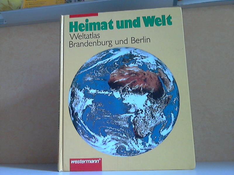 Heimat und Welt, Weltatlas - Ausgabe für Brandenburg und Berlin