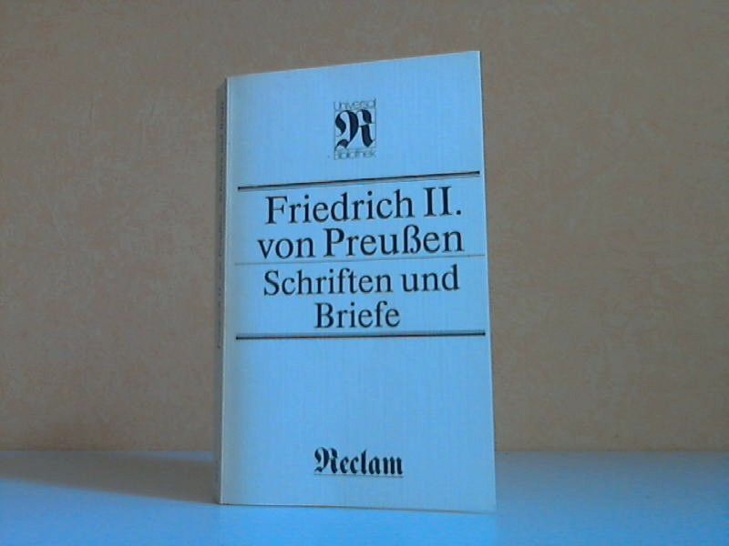 Friedrich II. von Preußen - Schriften und Briefe