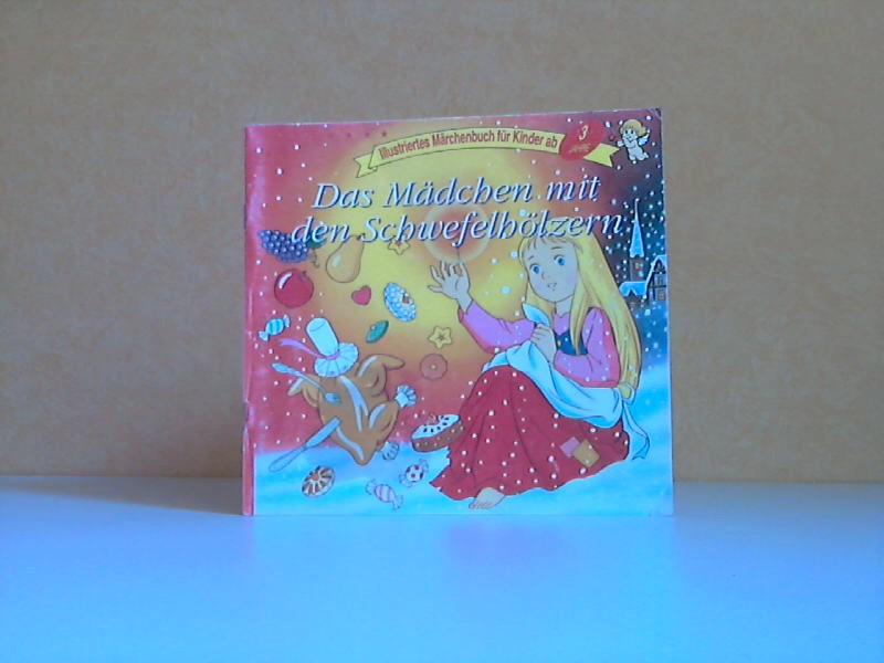 Das Mädchen mit den Schwefelhölzern - Illustriertes Märchenbuch für Kinder ab 3 Jahre