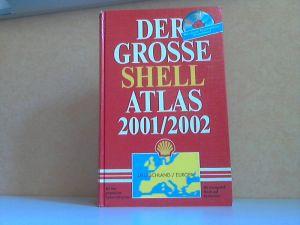 Der grosse Shell Atlas 2001/ 2002 - Deutschland und Europa - OHNE CD