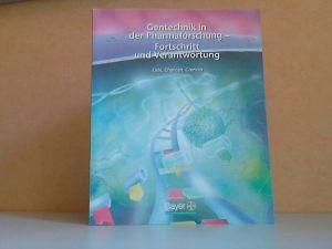 Gentechnik in der Pharmaforschung - Fortschritt und Verantwortung - Ziele, Chancen, Grenzen