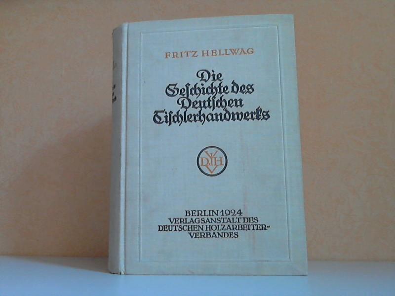 Die Geschichte des Deutschen Tischlerhandwerks - Vom 12. bis zum 20. Jahrhundert Mit 124 Abbildungen