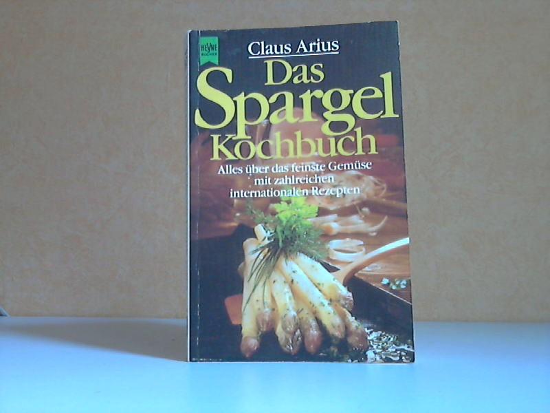 Das Spargel Kochbuch - Alles über das feinste Gemüse mit zahlreichen internationalen Rezepten HEYNE KOCHBUCH Nr. 07/4472
