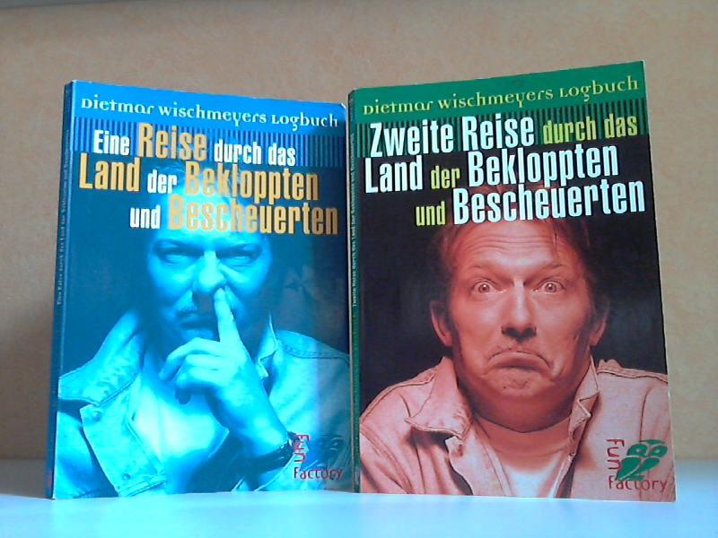 Dietmar Wischmeyers Logbuch: Eine Reise durch das Land der Bekloppten und Bescheuerten + Zweite Reise durch das Land der Bekloppten und Bescheuerten 2 Bücher