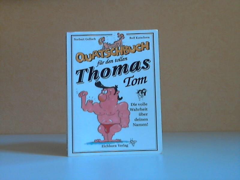 Quatschbuch für den tollen Thomas, Tom - Die volle Wahrheit über deinen Namen!