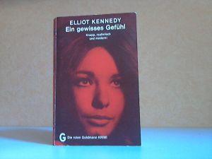 Ein gewisses Gefühl - Kriminalroman Die roten Goldmann KRIMI