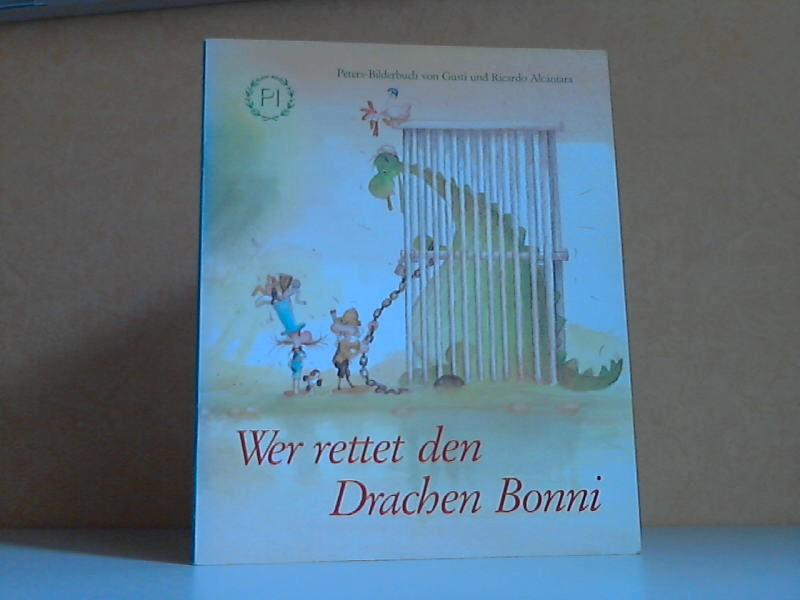 Wer rettet den Drachen Bonni - Peters-Bilderbuch Bilder von Gusti