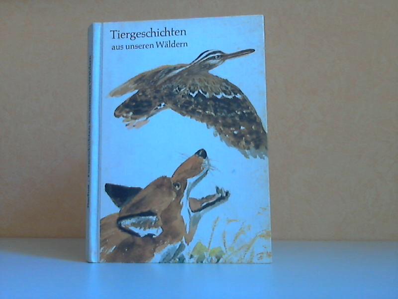 Tiergeschichten aus unseren Wäldern Illustrationen von Heinz Rodewald