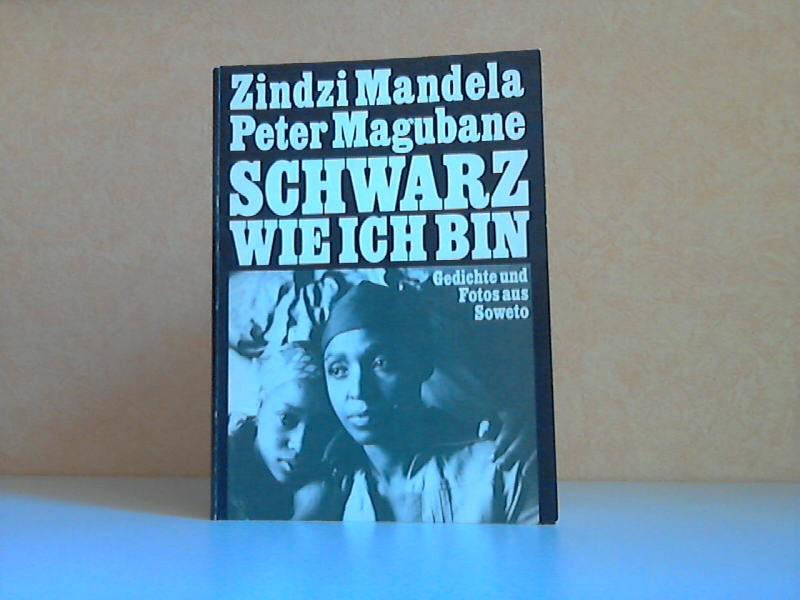 Schwarz wie ich bin - Gedichte und Fotos aus Soweto Aus dem Englischen von Annemarie und Heinrich Böll