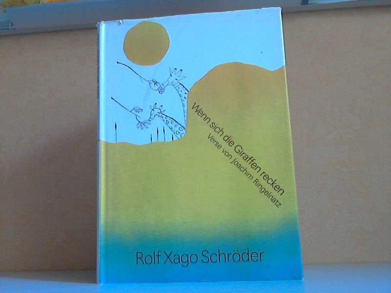 Wenn sich die Giraffen recken - Verse Kinder-Kunstbuch mit Zeichnungen von Rolf Xago Schröder