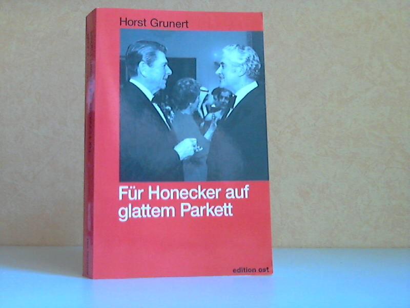 Für Honecker auf glattem Parkett - Erinnerungen eines DDR-Diplomaten