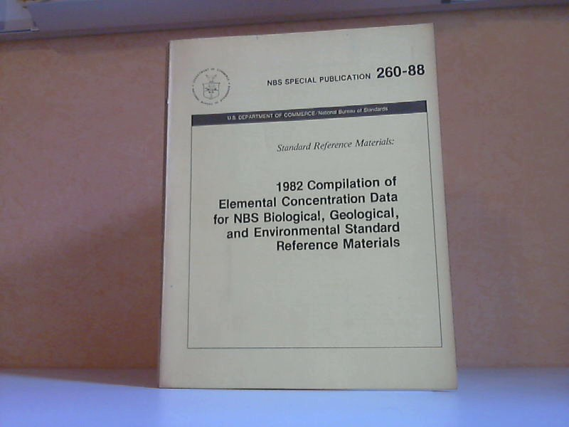 1982 Compilation of Elemental Concentration Data for NBS Biological, Geological, and Environmental Standard Reference Materials
