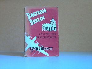 Bastion Berlin - Das Epos eines Freiheitskampfes