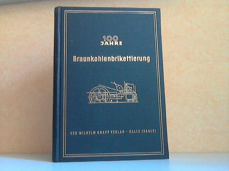 100 Jahre Braunkohlenbrikettierung