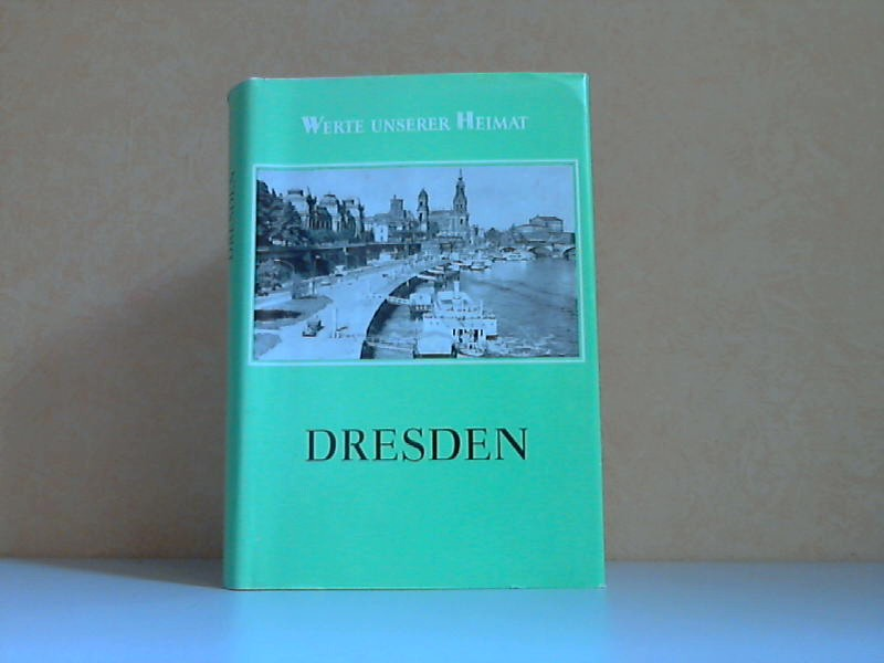 Dresden - Ergebnisse der heimatkundlichen Bestandsaufnahme - Werte unserer Heimat Band 42. Heimatkundliche Bestandsaufnahme in der DDR