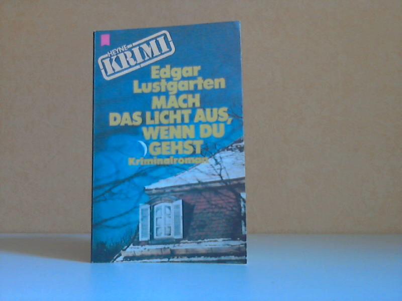 Mach das Licht aus, wenn du gehst - Kriminalroman