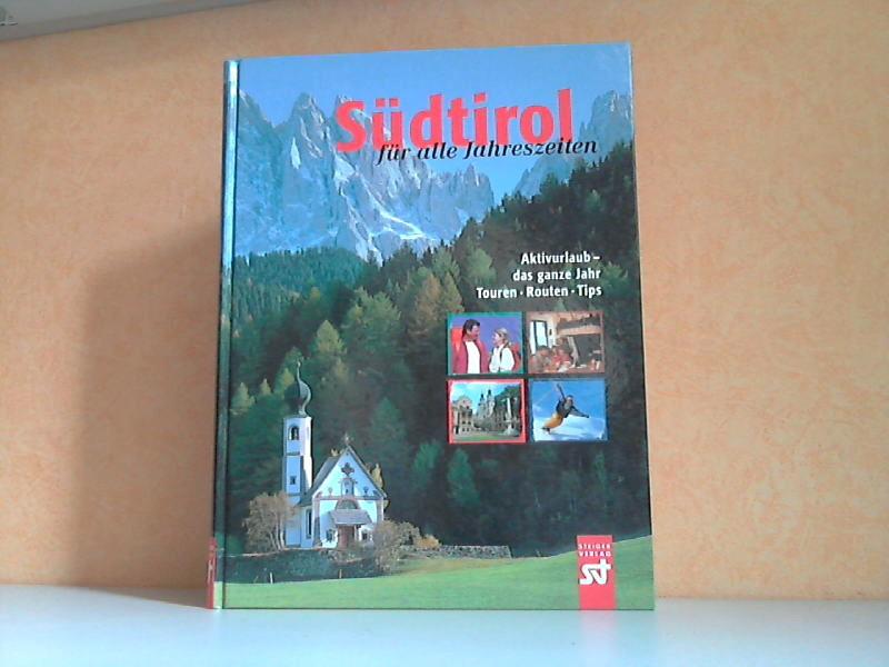 Südtirol für alle Jahreszeiten - Aktivurlaub, das ganze Jahr - Touren, Routen, Tips