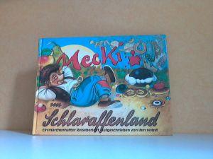 Mecki im Schlaraffenland - Ein märchenhafter Reisebericht, aufgeschrieben von ihm selbst Jllustriert von Reinhold Escher - Zeichnungan der Meekl-Flgur noch Diehl-Film