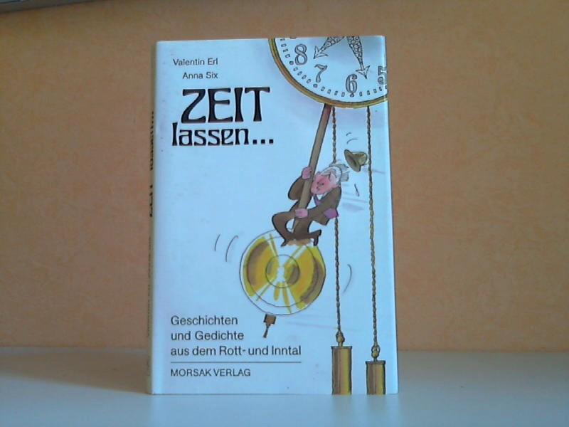 Zeit lassen ... - Geschichten und Gedichte aus dem Rott- und Inntal in Mundart und Schriftsprache