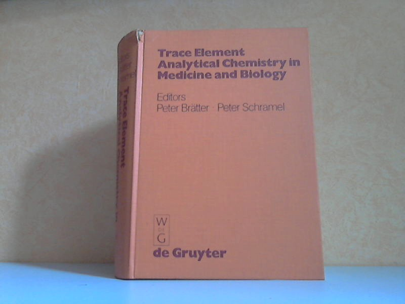 Trace Element Analytical Chemistry in Medicine and Biology - Proceedings of the first International Workshop Neuherberg, Federal Republic of Germany, April 1980