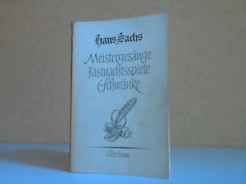 Meistergesänge, Fastnachtsspiele, Schwänke - Universal-Bibliothek Nr. 7627 Ausgewählt, erläutert und mit einem Nachwort versehen von Eugen Geiger