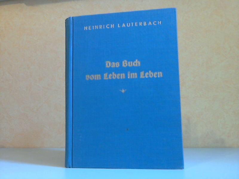 Das Buch vom Leben im Leben, gewidmet dem deutschen Wissen von Gott und Weltall-Einheit
