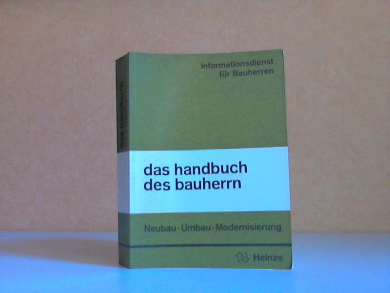 Das Handbuch des Bauherrn - Neubau, Umbau, Modernisierung