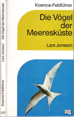 Die Vögel der Meeresküste Aus dem Schwedischen übersetzt und bearbeitet von Dr. Helmut Demuth