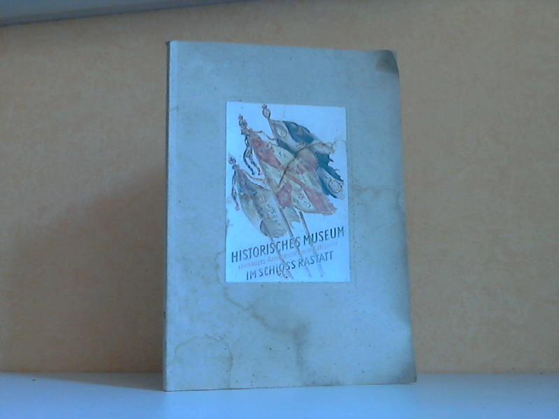Führer durch das Historische Museum Schloss Rastatt Erster Band