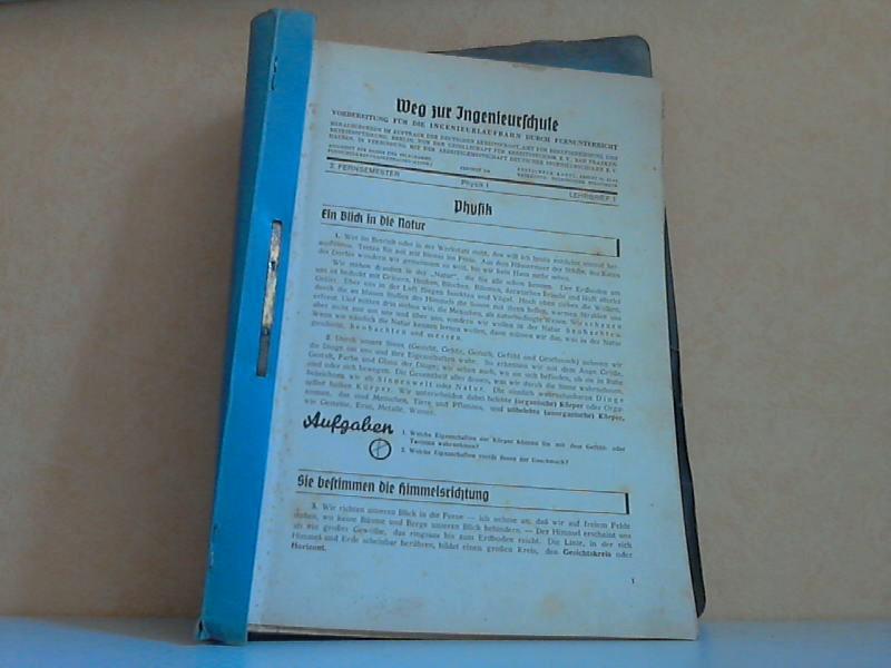 Weg zur Ingenieurschule: Physik I bis II, Lehrbriefe 1 bis 30 + Chemie 1 bis 10 - Vorbereitung für die Ingenieurlaufbahn durch Fernunterricht