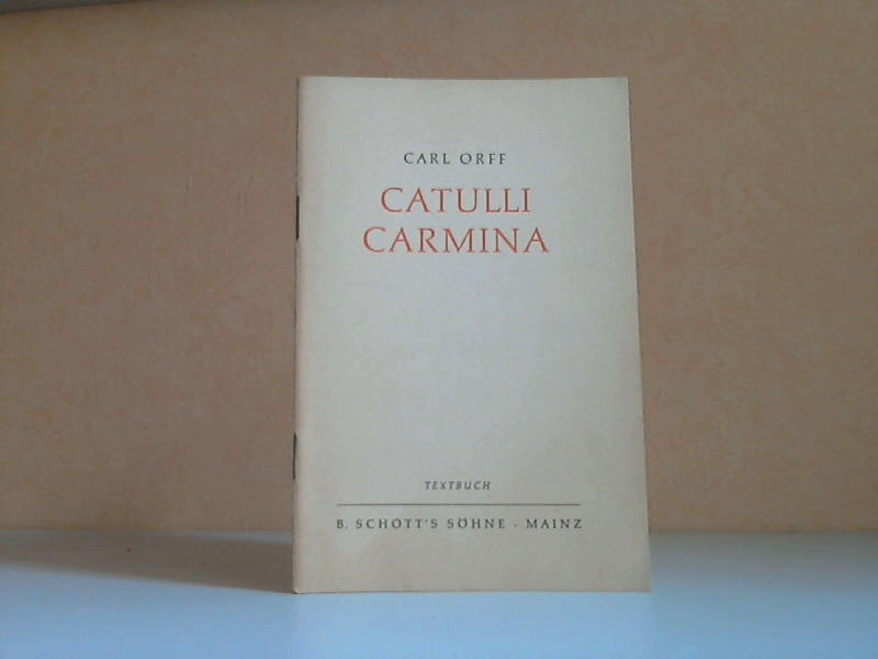 Die Lieder des Catull - Szenisches Spiel - Textbuch Deutsche Übertragung von Rudolf Bach