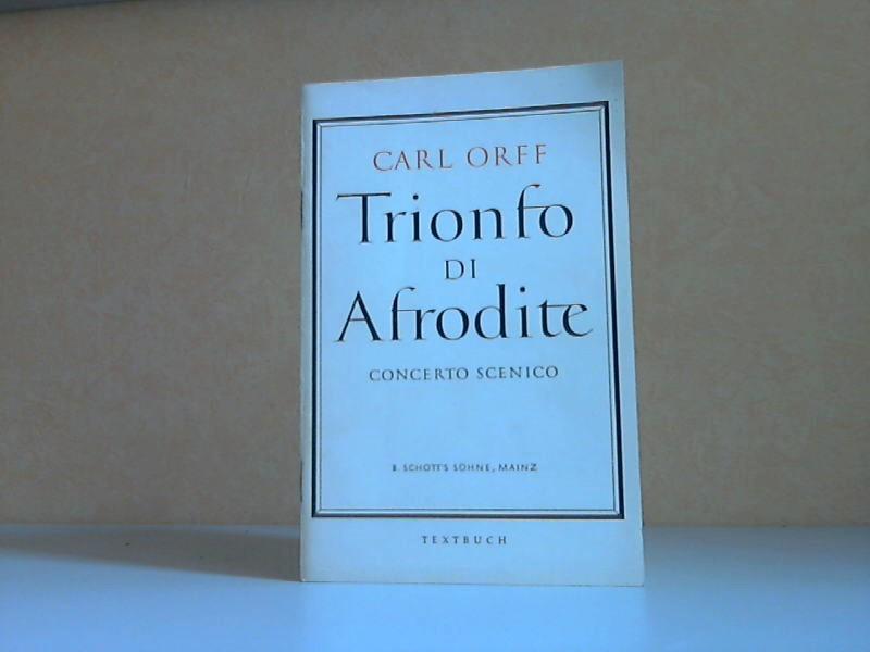 Trionfo di Afrodite - Concerto scenico Deutsche Übertragung von Wolfgang Schadewaldt